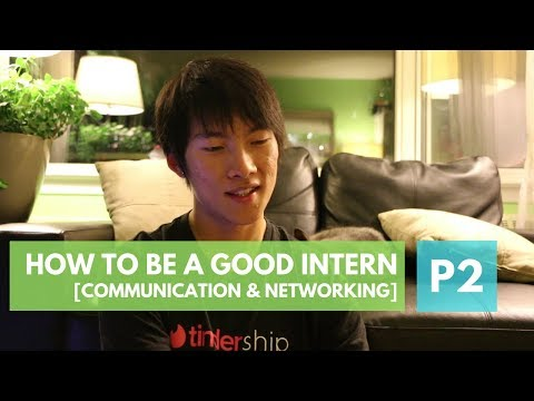 How to be a Good Intern. Part 2: Communication & Networking