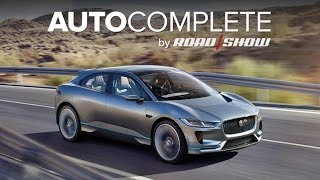 AutoComplete: Jaguar sings the body electric with the I-Pace EV concept by Roadshow