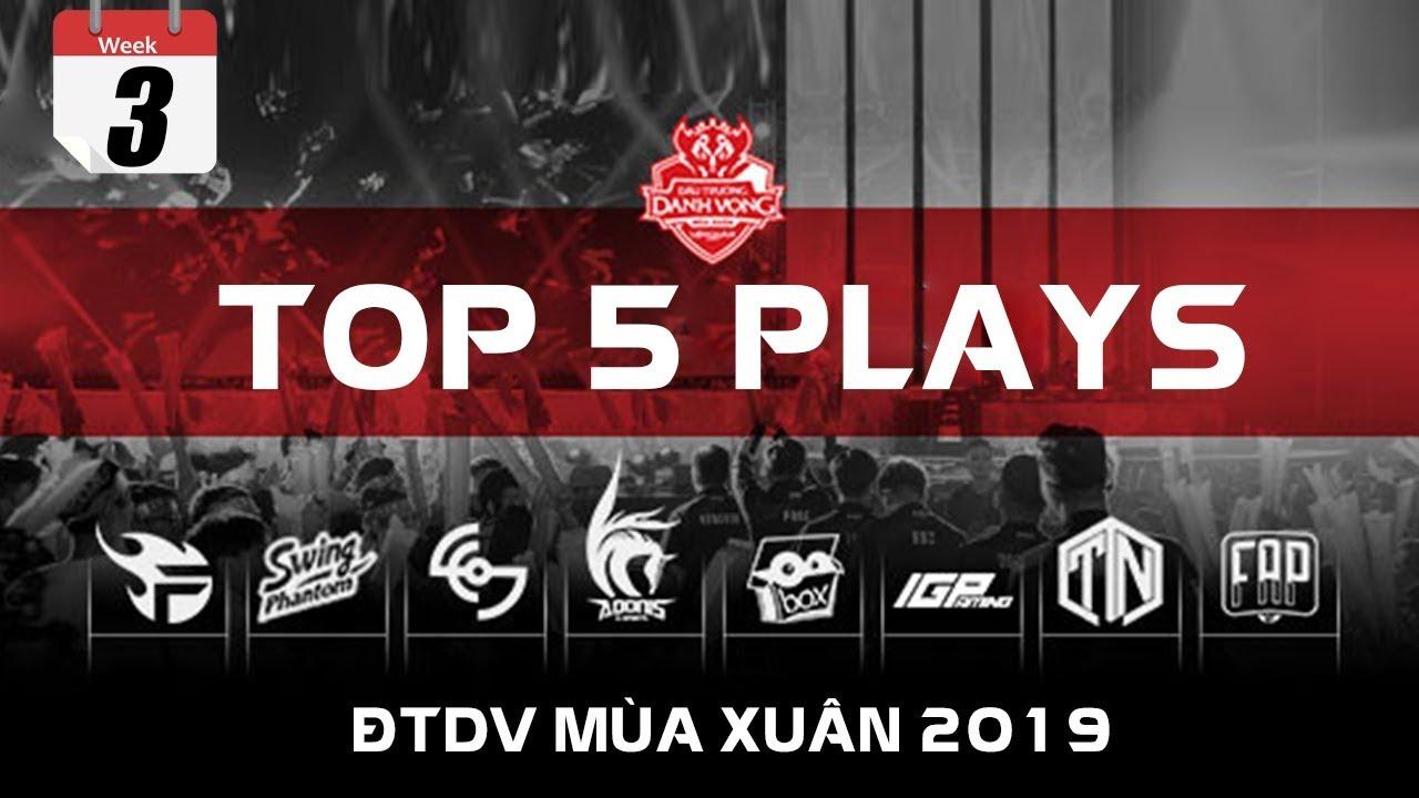 TOP PLAYS ĐTDV MÙA XUÂN 2019 - Vòng 3 | Xạ Thủ Lên Ngôi