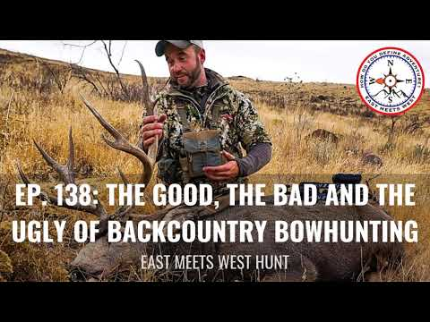 Ep. 138: The Good, The Bad and The Ugly of Backcountry Bowhunting with Clint Casper