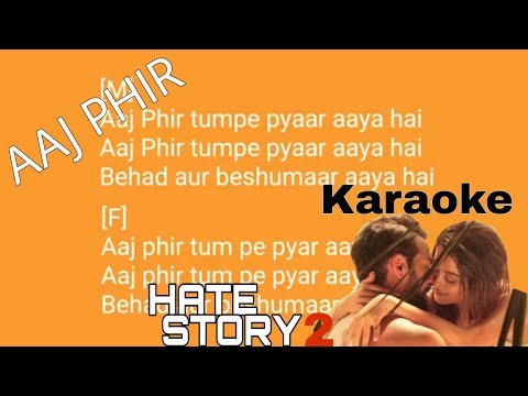 Video Aaj Phir Tumpe pyaar aaya hai karaoke song with lyrics Hate Story 2 download in MP3, 3GP, MP4, WEBM, AVI, FLV January 2017