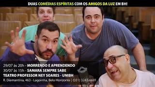 Alô amigos de BELO HORIZONTE, nos ajudem a espalhar essa notícia! Estaremos na área com duas Comédias Espíritas! É uma...