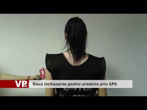 Riscă închisoarea pentru urmărire prin GPS
