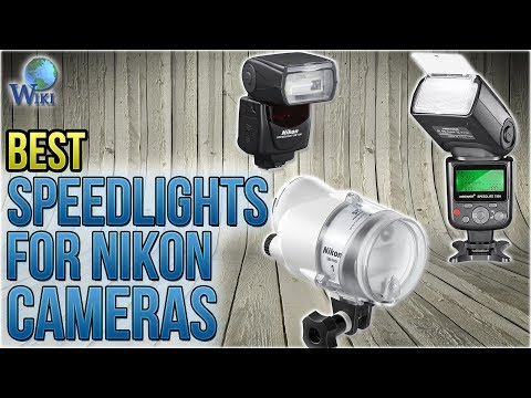 8 Best Speedlights For Nikon Cameras 2018