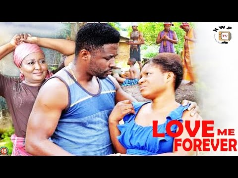 Love Me Forever Season 2 - 2017 Latest Nigerian Nollywood Movie