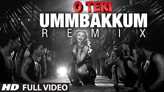Ummbakkum (Remix) Full Video Song | O Teri | Pulkit Samrat, Bilal Amrohi, Sarah Jane Dias