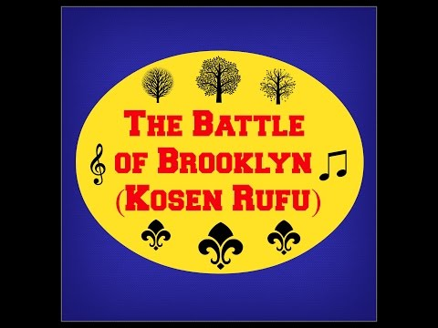 The Battle of Brooklyn (Kosen Rufu) - Song