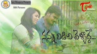 Nannu Vidichi Vellodde | Latest Telugu Short Film