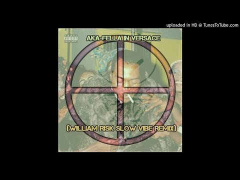 AKA - Fela In Versace (William Risk Slow Vibe Remix)