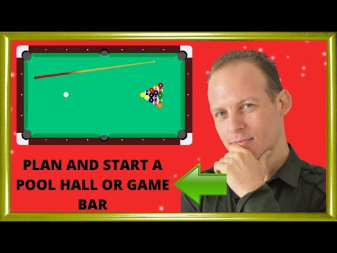 How to write a business plan for a pool hall or game bar & how to start a pool hall or game bar
