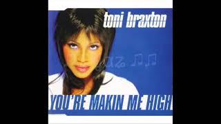 Toni Braxton / You're Makin' Me High (Dance Hall Mix)