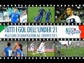 Tous les buts inscrits par l'Italie U21 durant leur campagne de qualification à l'Euro