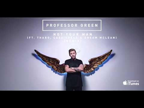 Professor Green - Not Your Man ft Thabo [CASisDEAD & Dream Mclean Remix]