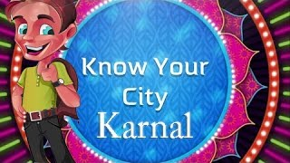 Karnal India  city photo : Know Your City - A DOCUMENTARY on KARNAL - The Regular Hexagon
