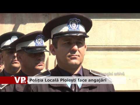 Poliția Locală Ploiești face angajări