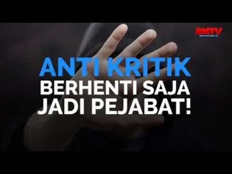 Anti Kritik, Berhenti Saja Jadi Pejabat!
