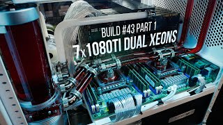 Build 43: Part 1 - Dual Xeon 7x 1080Ti
