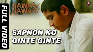 Sapnon Ko Ginte Ginte (Full Video) - Hawaa Hawaai