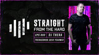 Video Dj Thera - Theracords 2018 Yearmix - Straight From The Hard Ep003 MP3, 3GP, MP4, WEBM, AVI, FLV Maret 2019