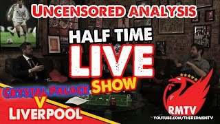 Half Time LIVE! Crystal Palace V Liverpool