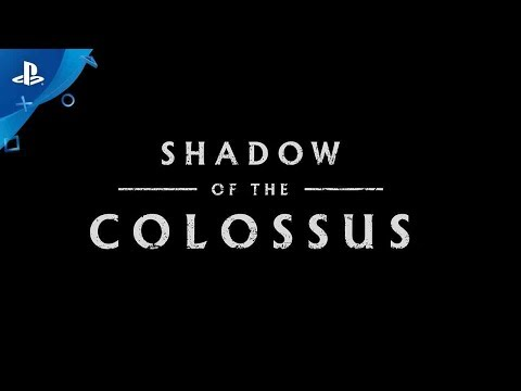 Shadow of the Colossus – TGS 2017 Trailer   PS4