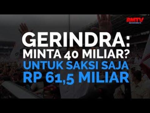 Gerindra: Minta 40 Miliar? Untuk Saksi Saja 61,5 Miliar