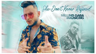 Video Millind Gaba #MusicMG : She Dont Know (REFIXED) | New Song 2019 MP3, 3GP, MP4, WEBM, AVI, FLV Maret 2019