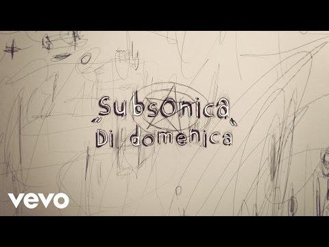 Subsonica - Di Domenica