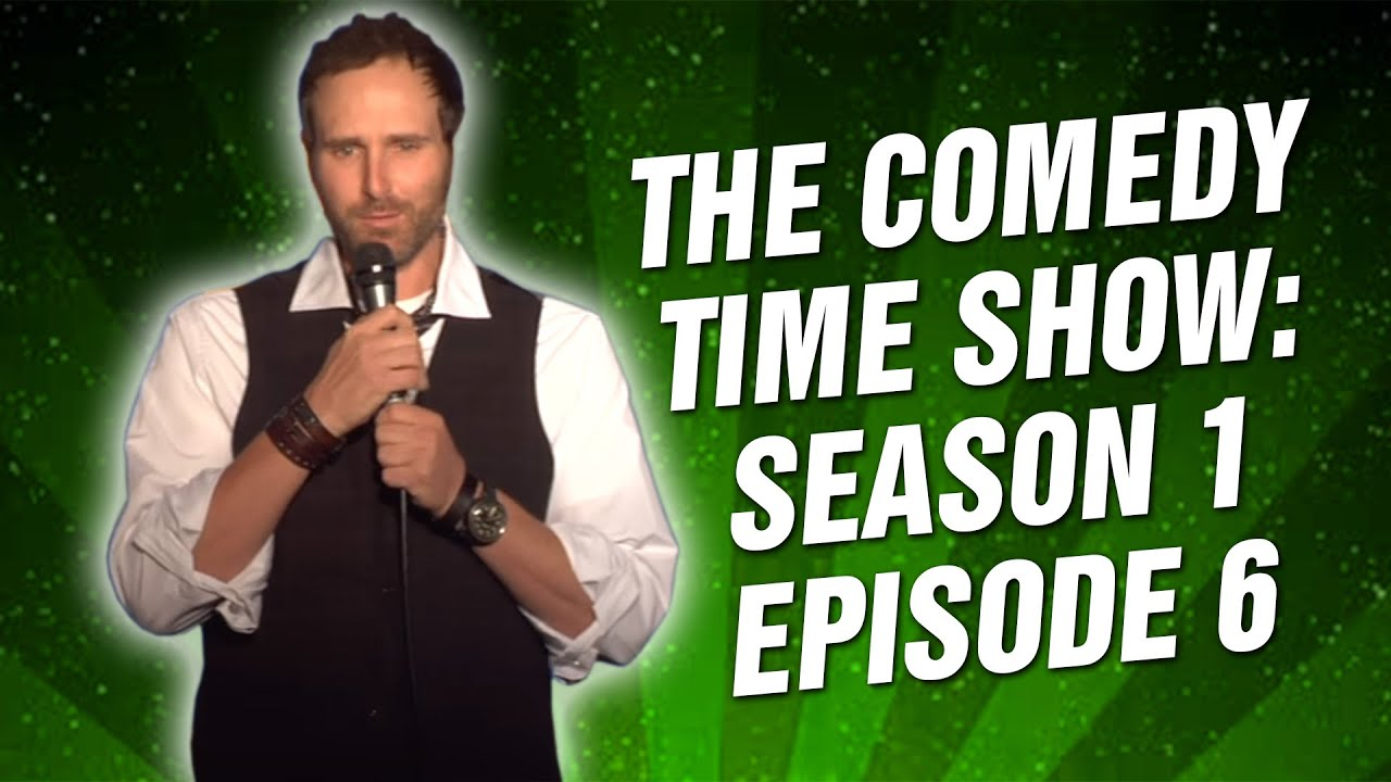 Comedy Time - The Comedy Time Show: Season 1 Episode 6