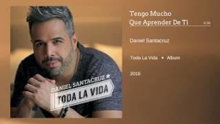 Daniel Santacruz - Tengo Mucho Que Aprender De Ti