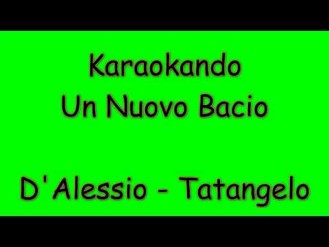 , title : 'Karaoke Duetti - Un nuovo Bacio - Gigi d'Alessio - Anna Tatangelo ( Testo )'