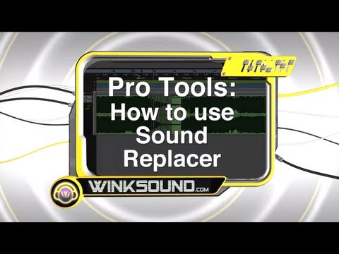 Pro Tools: How To Use Sound Replacer | WinkSound