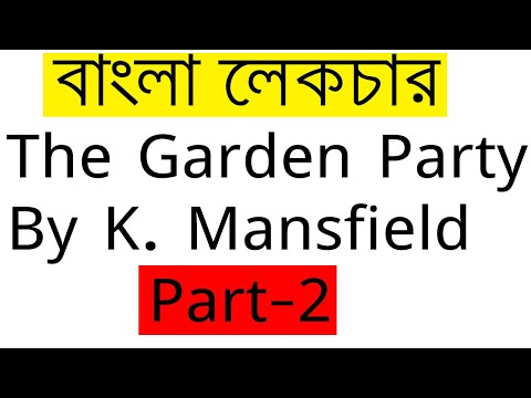 The Garden Party by Katherine Mansfield | বাংলা লেকচার | Bengali Lecture। Part-2