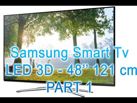 NEW TV Samsung 3D Quad Core Smart LED TV 48'' 121cm; teaching functions, PART 1