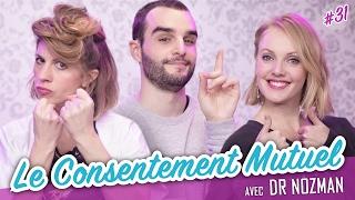 Video Le Consentement Mutuel (feat. Dr NOZMAN) - Parlons peu, Parlons Cul MP3, 3GP, MP4, WEBM, AVI, FLV Juli 2017