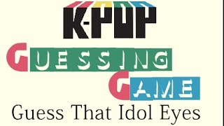 KPOP GUESSING GAME - Guess That Idol From His Eyes ( Boys Ver )