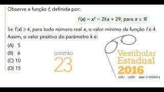 Observe a função f, definida por: f (x) = x²-2kx + 29, para x ∈ IR Se f (x) ≥ 4, para todo número real x, o valor mínimo da função f é...