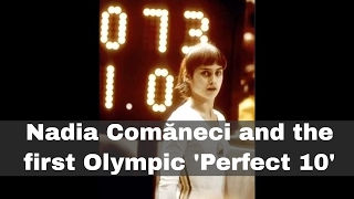 Romanian gymnast Nadia Comăneci scored the first ever perfect 10 in Olympic history on the uneven bars at the Summer Games ...