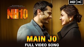 Main Jo Official – NH10 (Video Song) | Anushka Sharma, Neil Bhoopalam