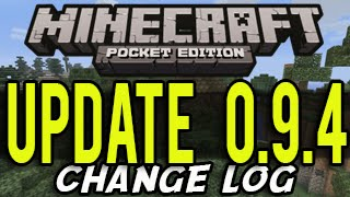 Minecraft Pocket Edition: 0.9.4 Update Change Log  (0.9.3 Bug Fixes and Update) MCPE