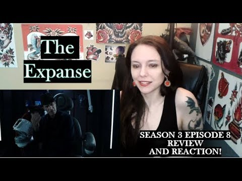 The Expanse Season 3 Episode 8 Edited Review and Reaction!