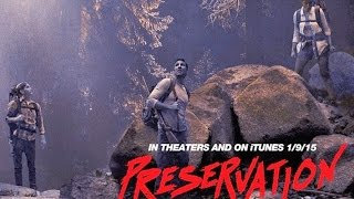 Preservation  2014    Survival Horror Movie Review