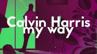 Calvin Harris - My Way (Vlad Gluschenko Remix) Video