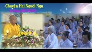 Bài giảng: Chuyện Hai Người Ngu - Hòa Thượng Thích Giác Hóa