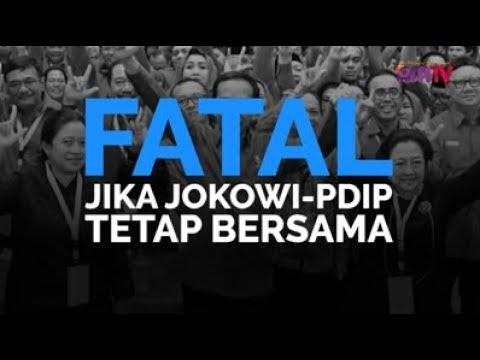 Fatal Jika Jokowi-PDIP Tetap Bersama