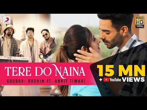 Tere Do Naina – Gourov- Roshin Ft. Ankit Tiwari | Aparshakti | Akansha | Kookie Gulati | Filtr Fresh