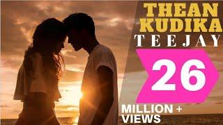 Video Thean Kudika | TeeJay ft Pragathi Guruprasad | Official Music Video download in MP3, 3GP, MP4, WEBM, AVI, FLV January 2017