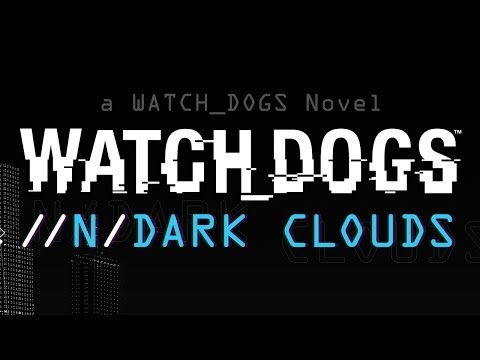 Watch_Dogs – Dark Clouds Interactive Book HD Trailer