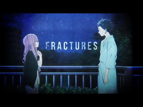 Koe No Katachi (A Silent Voice)「AMV」- Fractures