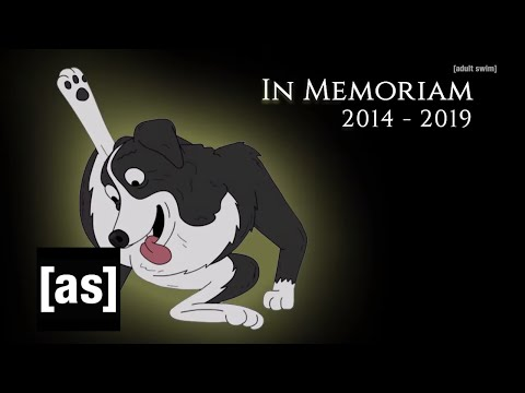 In Memoriam (2014-2019) | Mr. Pickles | adult swim